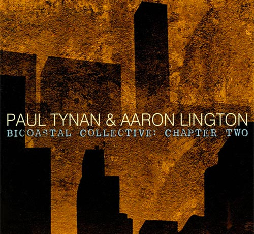 "Paul Tynan, Lington Release ""Bicoastal Collective: Chapter Two"""